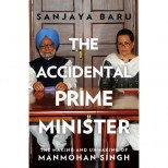 If Manmohan Singh is the hero, Sonia Gandhi has to be the villain: The politics behind Sanjaya Baru's book